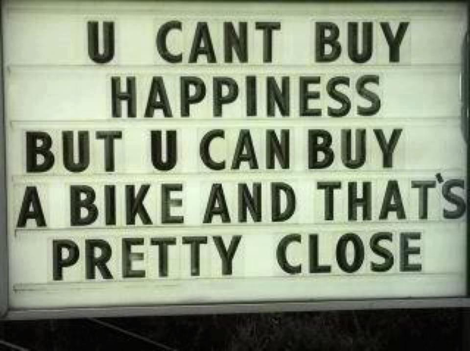 you cant buy happiness bike